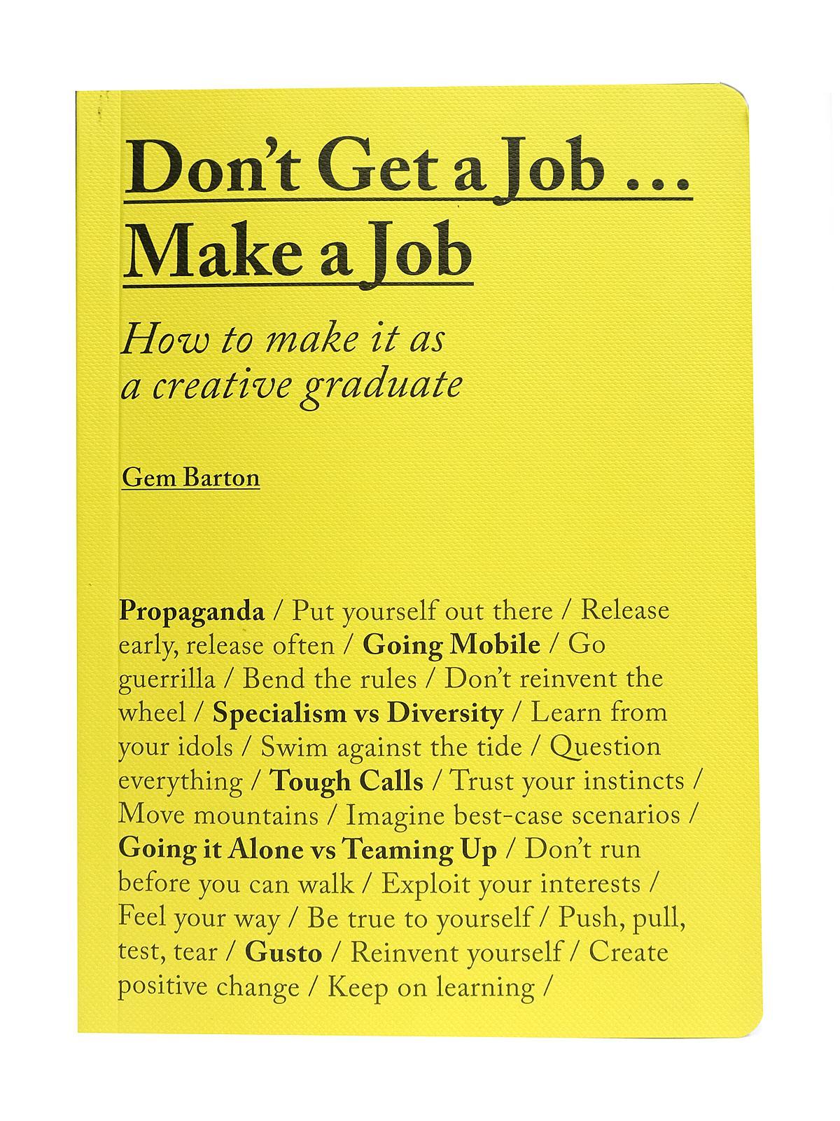 Don't Get a Job...Make a Job