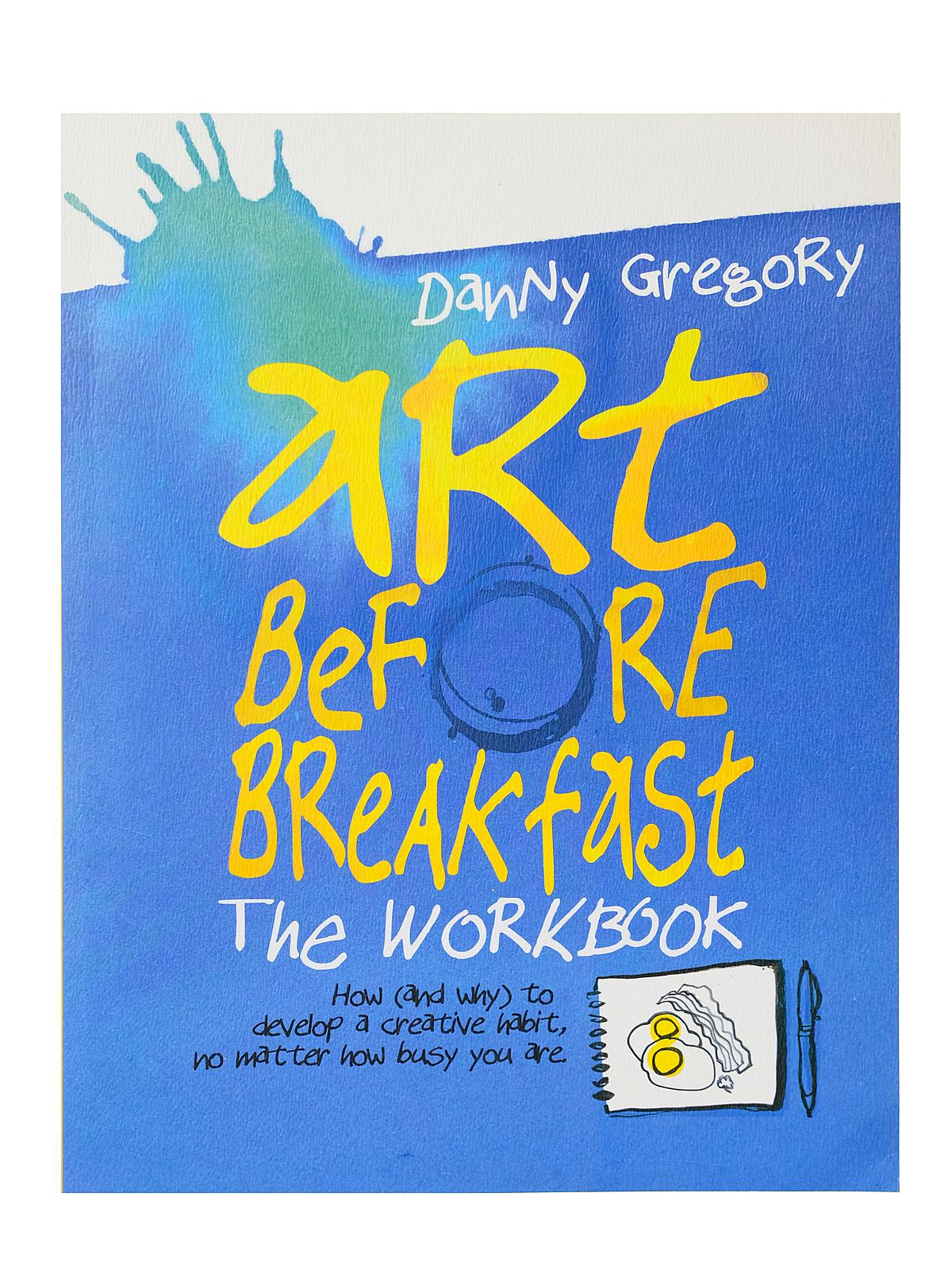 Art Brfore Breakfast: The Workbook