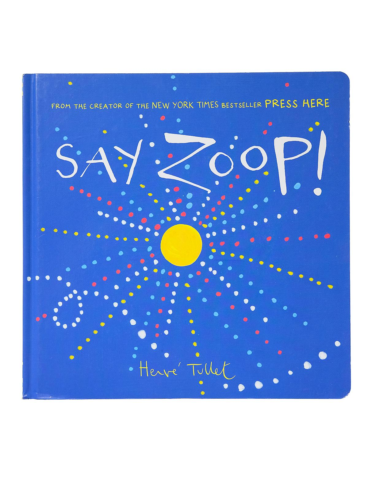 Chronicle Books - Say Zoop!