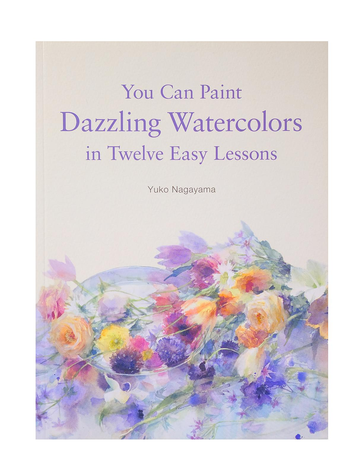 You Can Paint Dazzling Watercolors