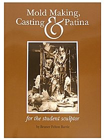 Mold Making Casting And Patina Book