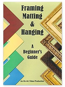 Framing, Matting & Hanging -- DVD