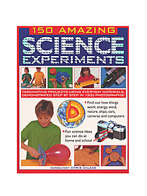 150 Amazing Science Experiments each
