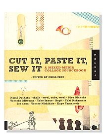Cut It, Paste It, Sew It