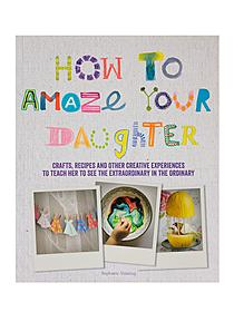 How to Amaze Your Daughter each