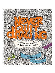 Never Quit Drawing each