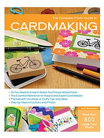 The Complete Photo Guide to Card Making each