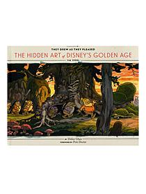 They Drew as They Pleased: The Lost Art of Disney's Golden Age each
