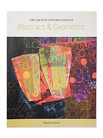 Art Quilts International: Abstract & Geometric