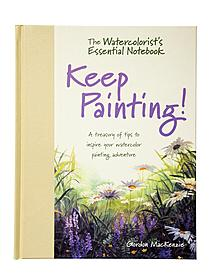 The Watercolorist's Essential Notebook-Keep Painting