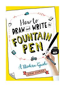 How to Draw & Write in Fountain Pen