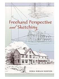 Freehand Perspective and Sketching Freehand Perspective and Sketching
