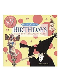 Instant Memories Birthdays Ready-To-Use Scrapbook Pages: CD-ROM and Book