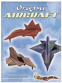 Origami Aircraft Origami Aircraft