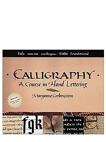 Calligraphy: A Course in Hand Lettering Calligraphy: A Course in Hand Lettering 23252
