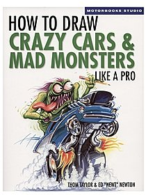How to Draw Crazy Cars & Mad Monsters Like a Pro How to Draw Crazy Cars & Mad Monsters Like a Pro