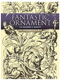 Fantastic Ornament: 110 Designs & Motifs