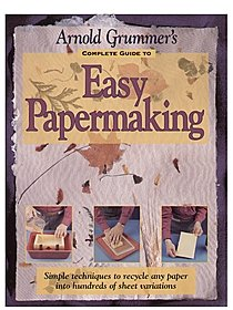 Complete Guide to Easy Papermaking