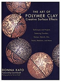 The Art of Polymer Clay: Creative Surface Effects The Art of Polymer Clay: Creative Surface Effects