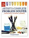 Artist's Complete Problem Solver: Landscapes, Flowers, Animals