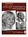 How to Draw Lifelike Portraits from Photographs Rev.