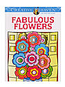 Creative Haven Coloring Books Fabulous Flowers