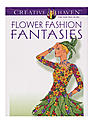 Creative Haven Coloring Books Flower Fashion Fantasies