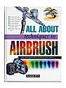 All About Techniques Series Techniques in Airbrush